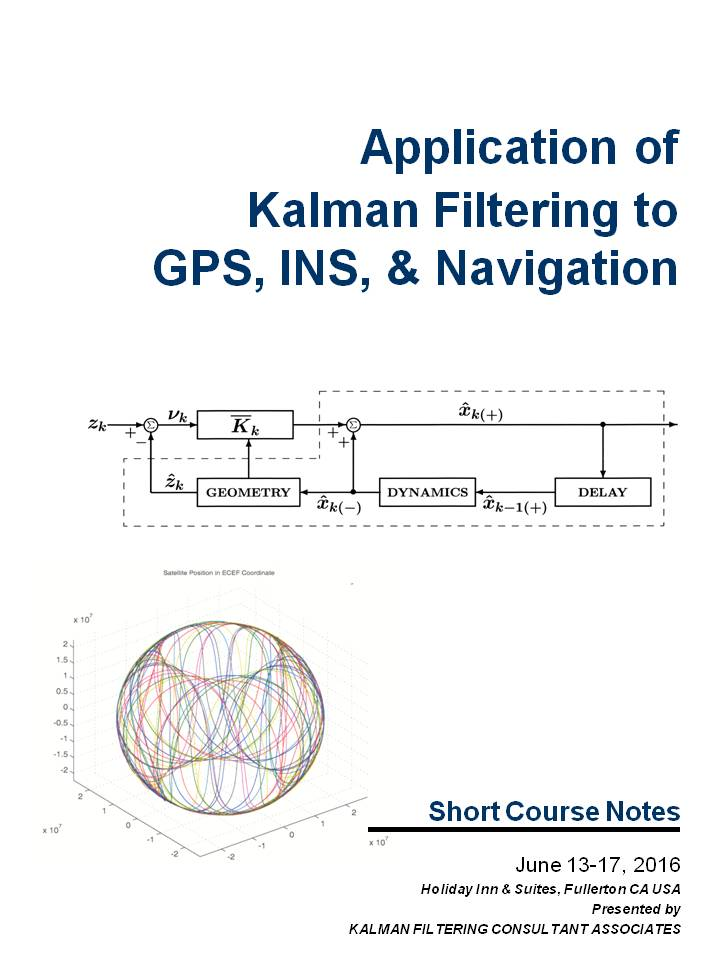 Application of Kalman Filtering to GPS, INS, & Navigation